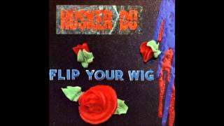 Watch Husker Du Flip Your Wig video