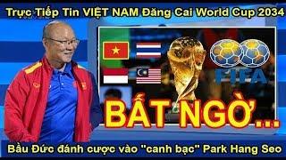 """Trực Tiếp Tin Việt Nam Đăng Cai World Cup 2034, Bầu Đức đánh cược vào """"canh bạc"""" Park Hang Seo - BQ"""