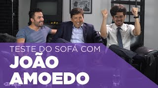 Teste do Sofá ep. 23   João Amoedo
