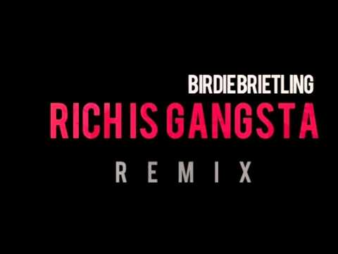 Birdie Brietling- Rich Is Gangsta [Rick Ross] (Remix)
