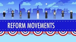19th Century Reforms: Crash Course US History #15