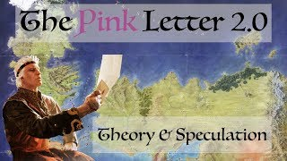 The Pink Letter 2.0 - Game Of Thrones (Theory and Speculation)