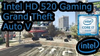 Intel HD 520 Gaming - Grand Theft Auto V - Skylake i3-6100U, i5-6200U, i7-6500U