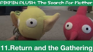 Return and the Gathering - PIKMIN Search For Mother (s2ep1)