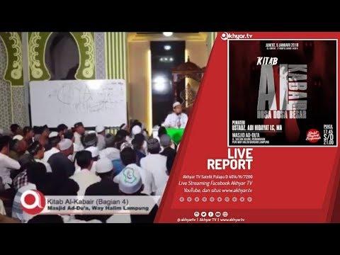 Kajian Kitab Al Kabair Bagian 4 ► Live Masjid Ad Du'a Lampung ► Ustadz Adi Hidayat Lc MA