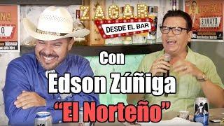 """Zagar desde el bar con Edson Zúñiga """"El Norteño"""""""