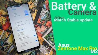 Zenfone Max Pro M2 Stable March Update Battery Performance and camera Samples