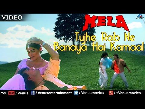 Tujhe Rab Ne Banaya Hai Kamaal (Mela)