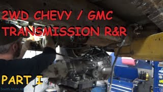 Chevy / GMC 2WD Truck Transmission Replacement - Part I