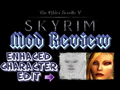 [Mod Review] Skyrim - Enhaced Character Edit (Edicion Mejorada del Personaje) [HD]