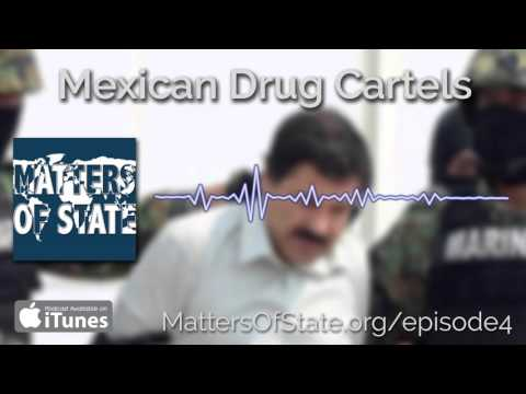 Mexico's Drug Cartels - Matters of State