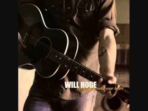 Will Hoge - Even If It Breaks Your Heart video