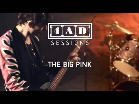 The Big Pink 4AD Session