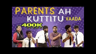 PARENTS Ah Kuttitu Vaada | School Life | Veyilon Entertainment
