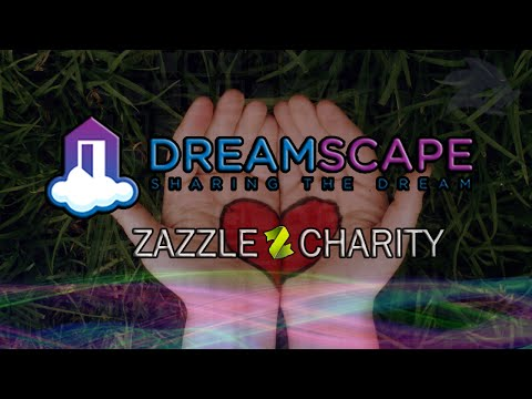 Dreamscape Foundation | Zazzle Charity Store