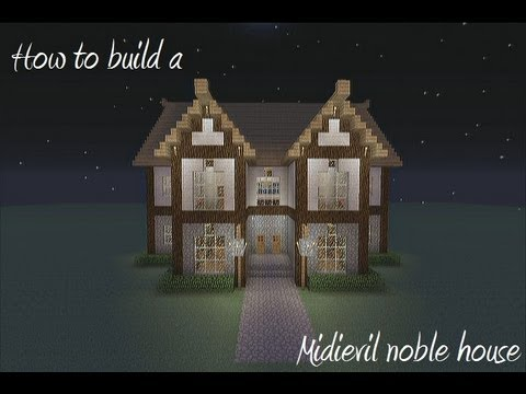 How To Build A Medievil Noble House In Minecraft Youtube