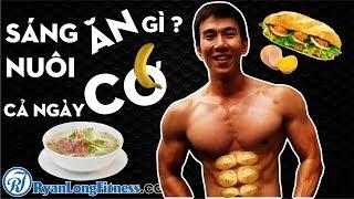 Sáng Ăn Gì Nuôi CƠ Cả Ngày Hiệu Quả Nhất - HLV Ryan Long Fitness