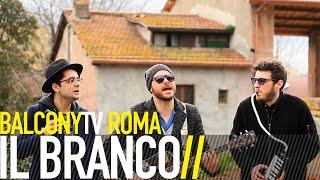 IL BRANCO - PER SCIOGLIERE I NODI (BalconyTV)