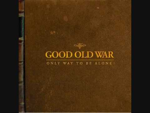 Good Old War - Stay By My Side