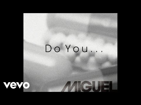 Miguel - Do You...(Audio)