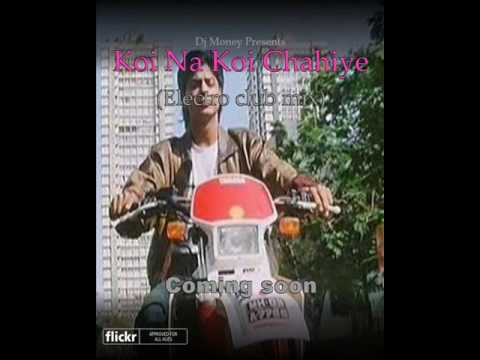 Koi Na Koi Chahiye deewana Electro club mix Dj money