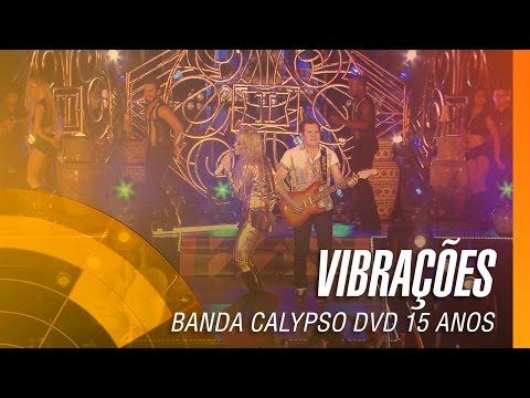 Banda Calypso - Vibrações (DVD 15 Anos Ao Vivo em Belém - Oficial)