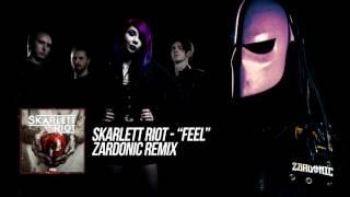 Skarlett Riot - Feel (Zardonic Remix)