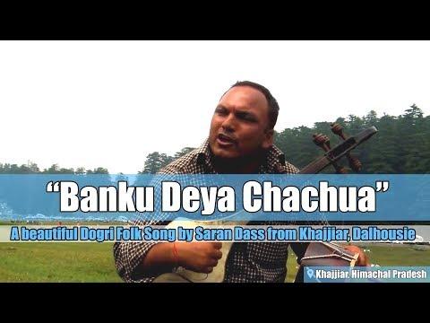 A Pahari Folk - Banku Deya Chachua by Saran Das from Khajjiar (HP)
