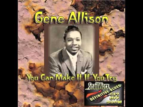 Gene Allison   You Can Make It If You Try