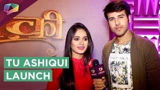 Colors Tv Launches New Show Tu Ashiqui   Jannat & Ritik   Exclusive Interview