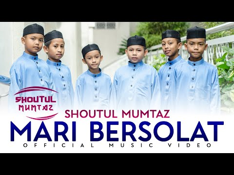 Shoutul Mumtaz - Mari Bersolat (Official Music Video)