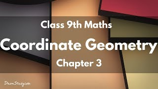 Coordinate Geometry :  Class 9 IX Maths CBSE