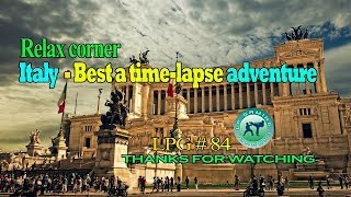 Relax corner - Italy - Best a time-lapse adventure - LPG 84