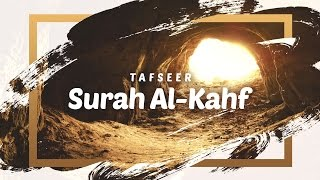 Tafseer Surah Al-Kahf (Part 9): The Man with Two Gardens (Part 1)