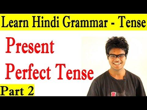 Learn Hindi Grammar - Tenses - Present Perfect Tense - Part...