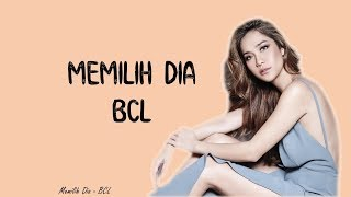 Lirik MEMILIH DIA - BCL - Cover