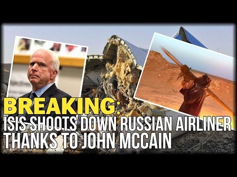 BREAKING: ISIS SHOOTS DOWN RUSSIAN AIRLINER THANKS TO JOHN MCCAIN