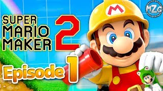 Super Mario Maker 2 Gameplay Walkthrough - Part 1 - Story Mode! Rebuilding the Castle!