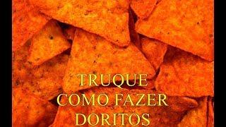 """Truque como fazer """"Doritos"""" !"""