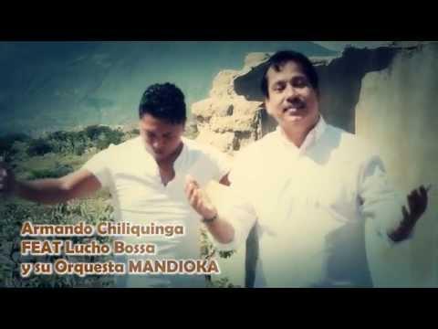 Armando Chiliquinga - Dame tus amores FEAT Lucho Bossa