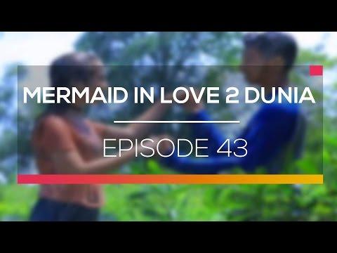 download lagu Mermaid In Love 2 Dunia - Episode 43 gratis