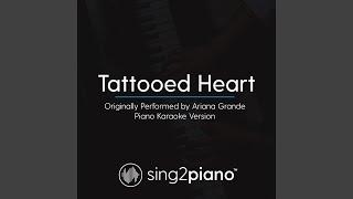 Tattooed Heart Originally Performed By Ariana Grande Piano Karaoke Version