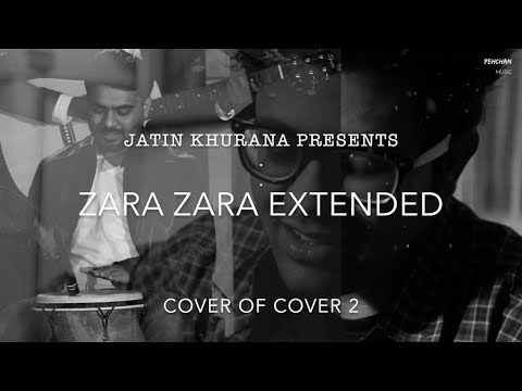 Zara Zara (Extended Male Version) | Cover of Cover 2 | Jatin Khurana | Rahul Jain | RHTDM