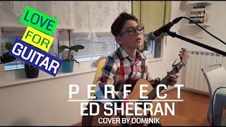 Download Lagu Ed Sheeran - Perfect (cover by Dominik) Gratis STAFABAND