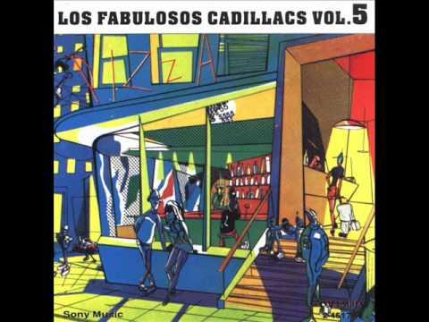 Los Fabulosos Cadillacs - La Chica De Los Ojos Cafes