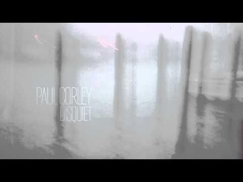 Paul Corley — Disquiet