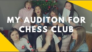 "MY AUDITION FOR ""CHESS CLUB"""