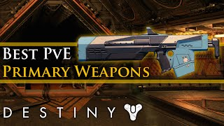 Destiny - What are the best Taken King PvE Primary weapons (Legendary and Exotic)