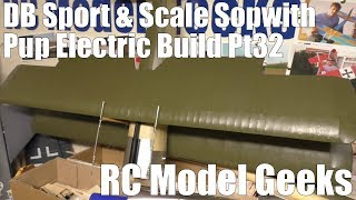 DB Sport & Scale Sopwith Pup Electric Build Pt32 RC Model Geeks