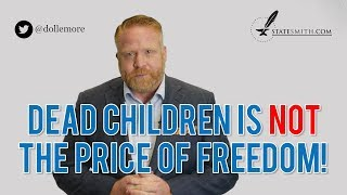 Parkland Shooting - Dead Children is NOT the Price of Freedom!